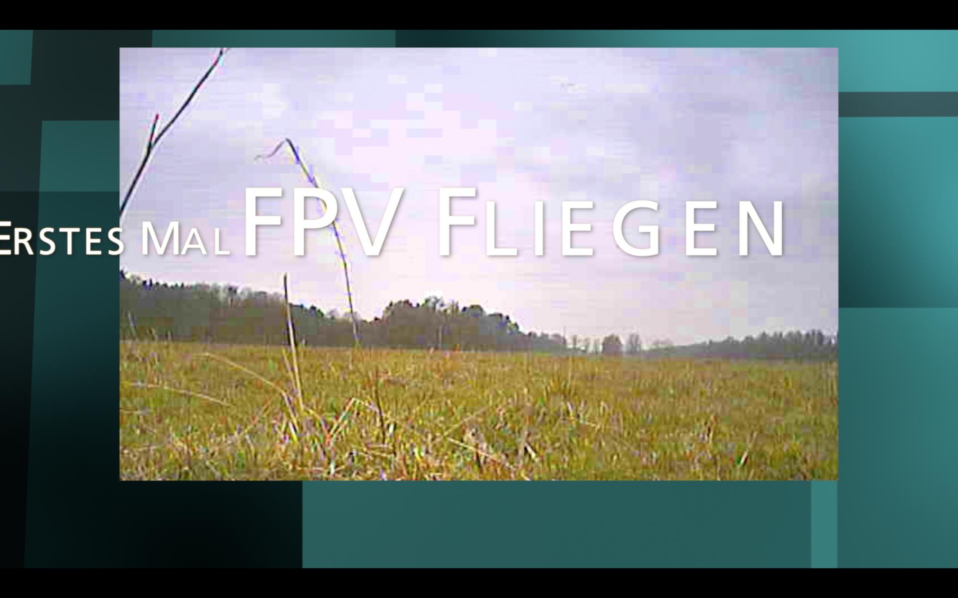 Mehr FPV!